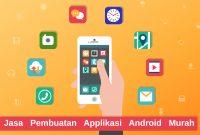 Jasa Pembuatan Applikasi Android Murah seindonesia